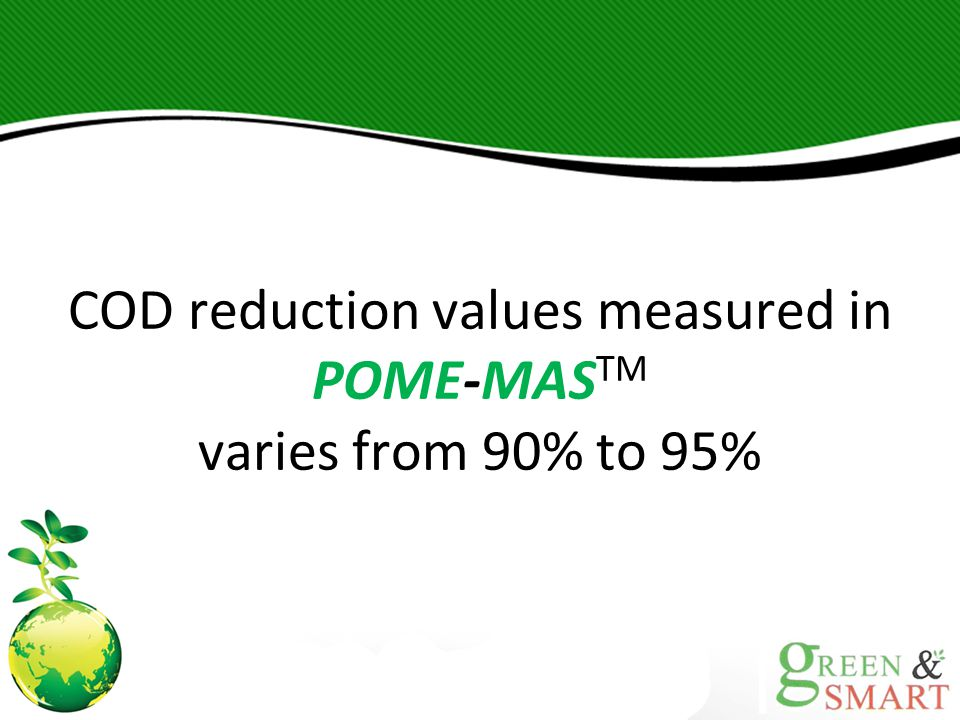 COD reduction values measured in POME-MASTM varies from 90% to 95%
