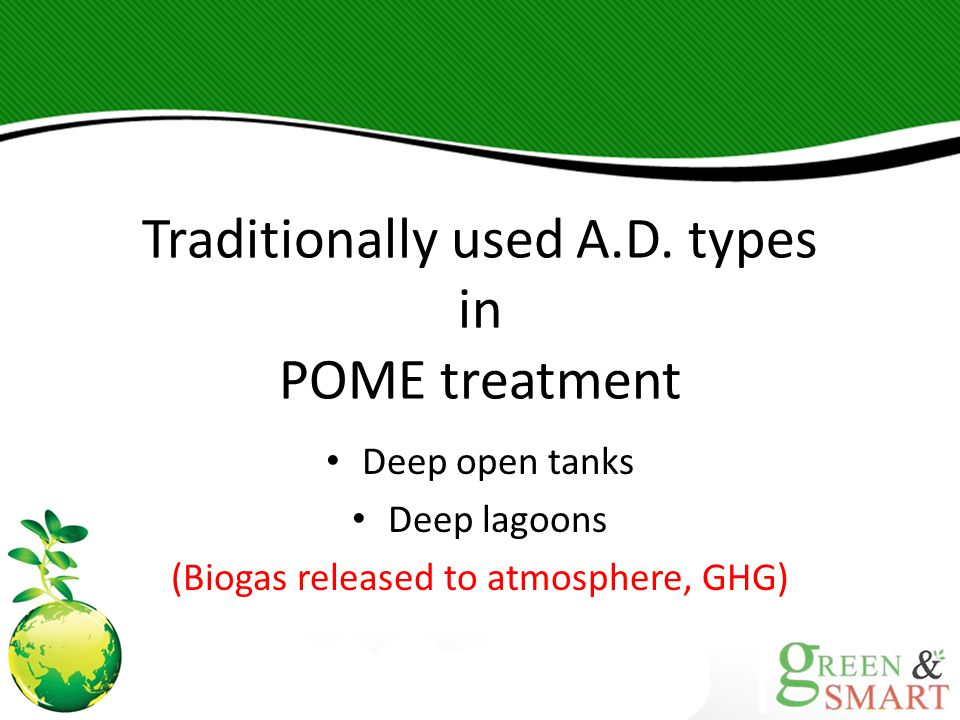 Traditionally used A.D. types in POME treatment