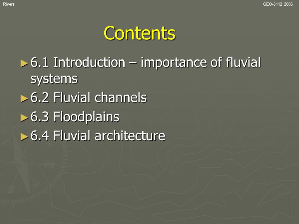 Contents 6.1 Introduction – importance of fluvial systems