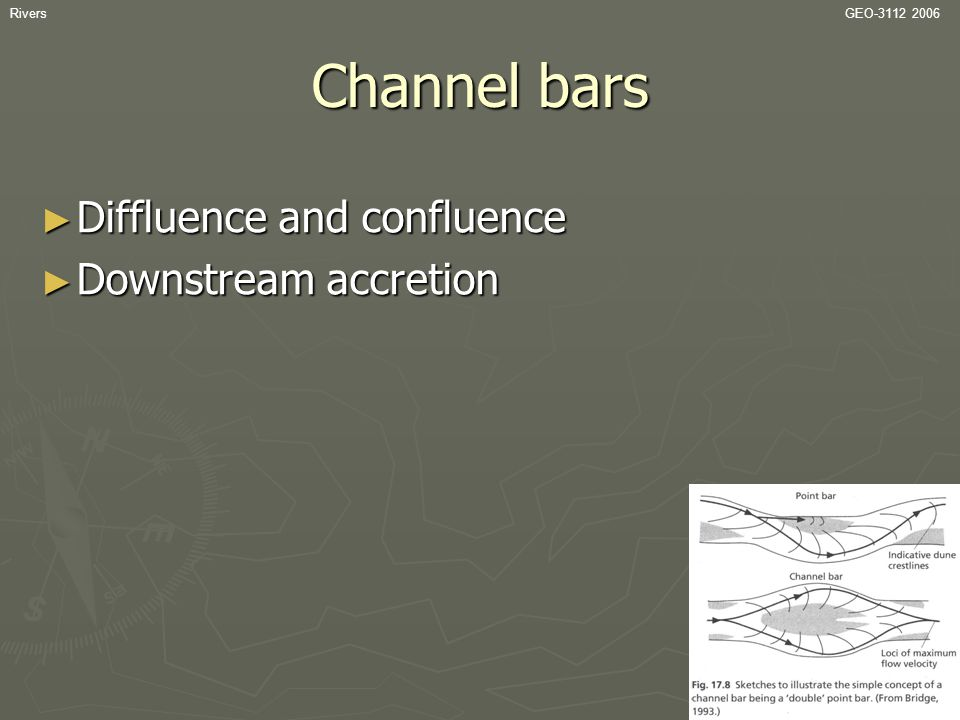 Channel bars Diffluence and confluence Downstream accretion Rivers