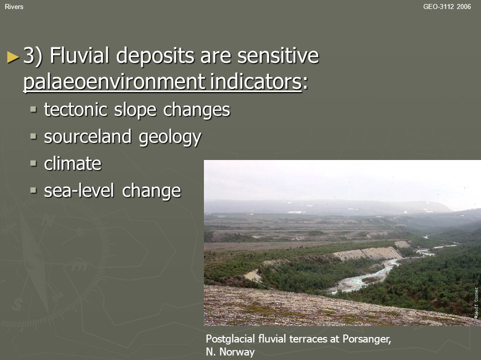 3) Fluvial deposits are sensitive palaeoenvironment indicators: