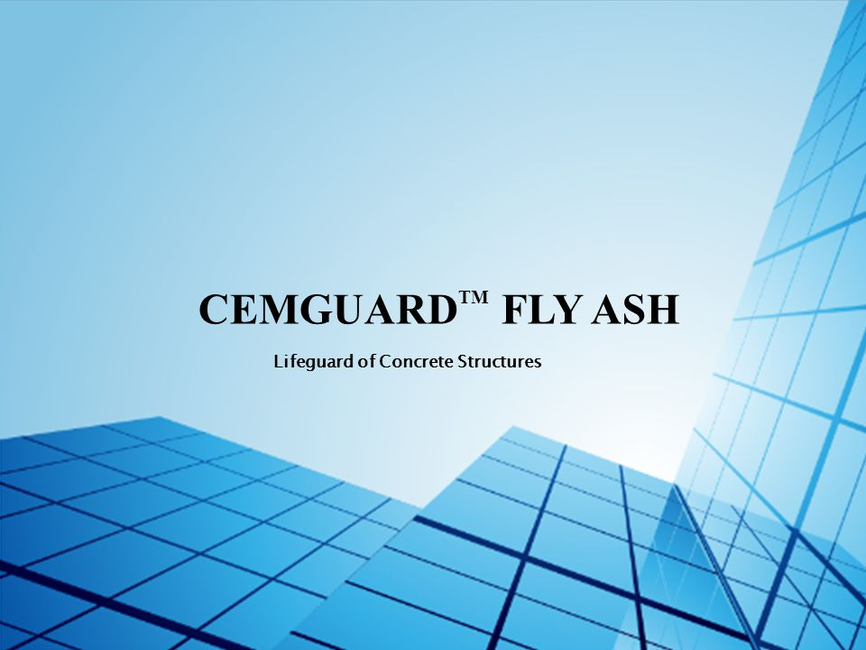 CEMGUARDTM FLY ASH Lifeguard of Concrete Structures
