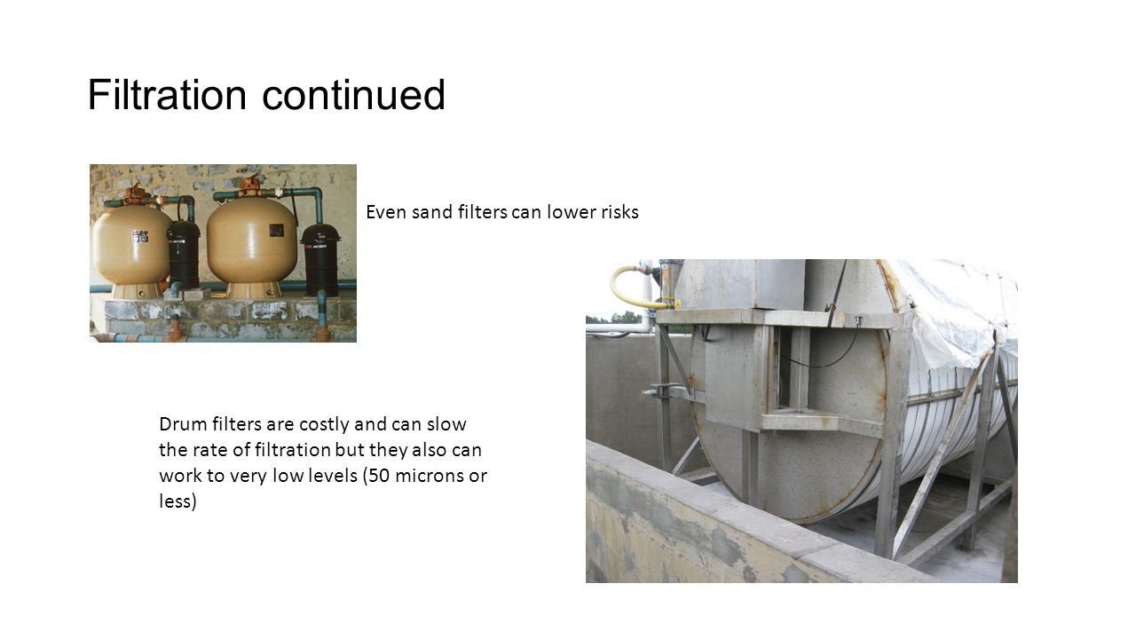 Filtration continued Even sand filters can lower risks