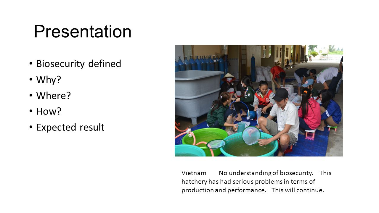 Presentation Biosecurity defined Why Where How Expected result
