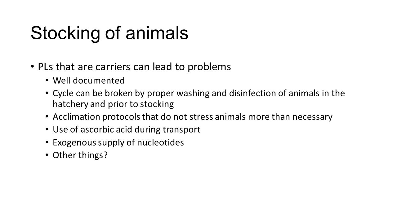 Stocking of animals PLs that are carriers can lead to problems
