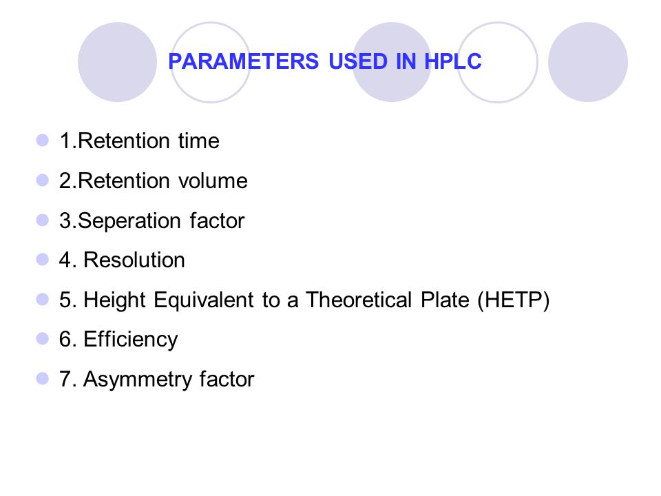 PARAMETERS USED IN HPLC