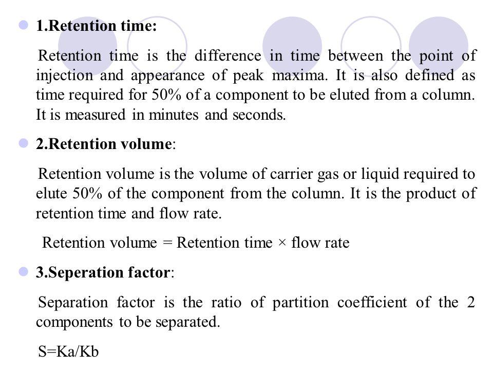 1.Retention time: