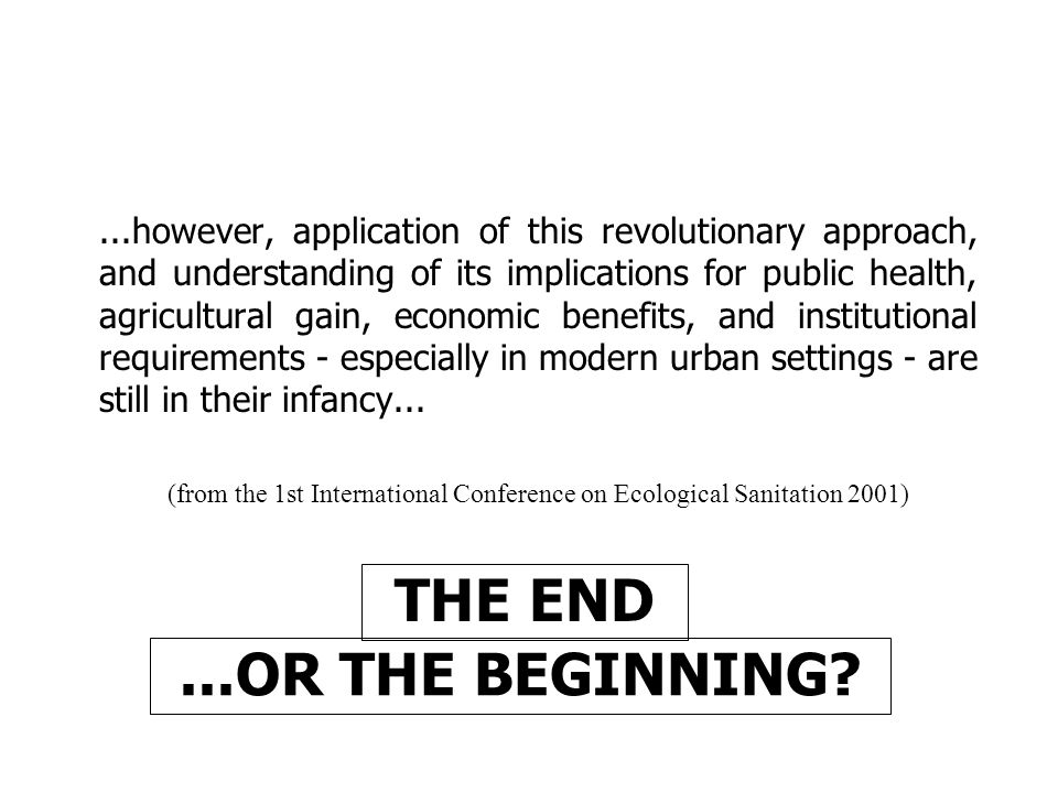 (from the 1st International Conference on Ecological Sanitation 2001)
