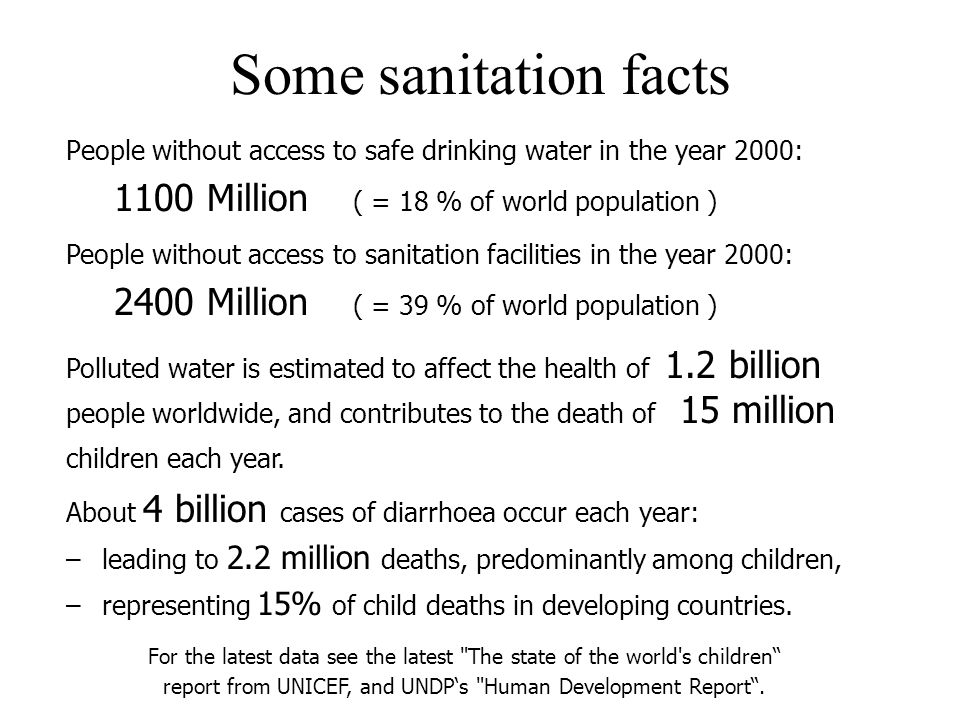 Some sanitation facts 1100 Million ( = 18 % of world population )