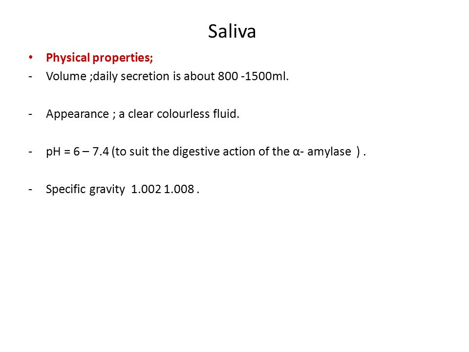 Saliva Physical properties;