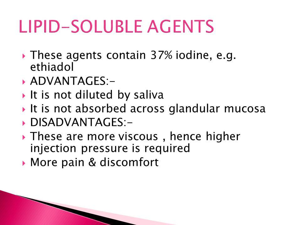 LIPID-SOLUBLE AGENTS These agents contain 37% iodine, e.g. ethiadol