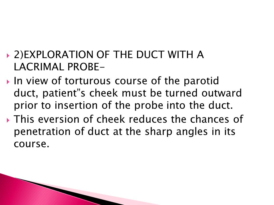 2)EXPLORATION OF THE DUCT WITH A LACRIMAL PROBE-