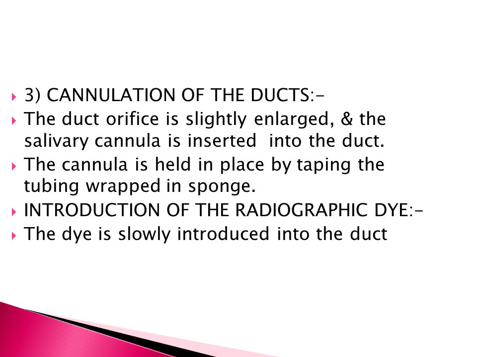 3) CANNULATION OF THE DUCTS:-