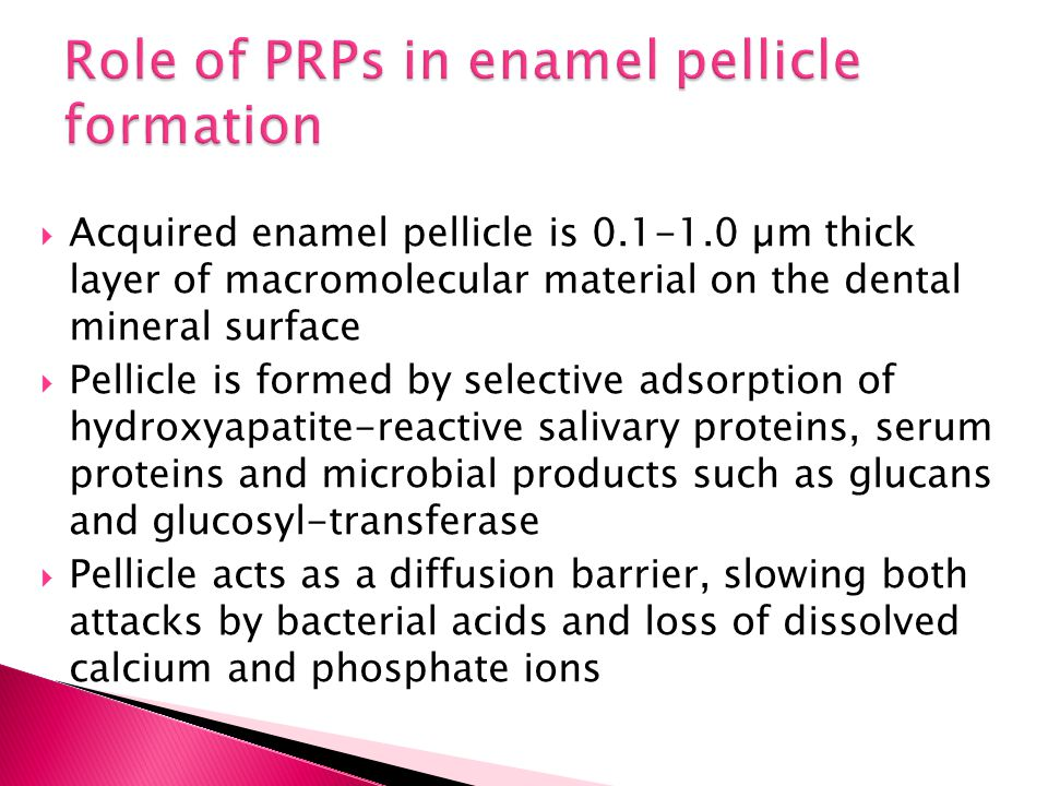Role of PRPs in enamel pellicle formation