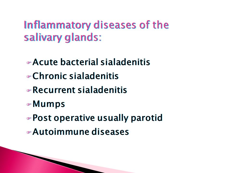 Inflammatory diseases of the salivary glands: