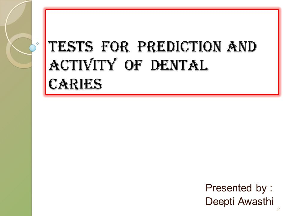 Tests for prediction and Activity of dental caries