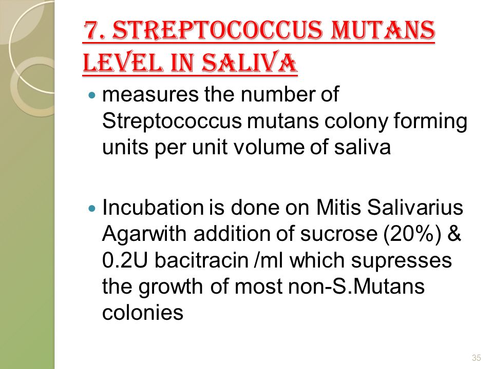 7. STREPTOCOCCUS MUTANS LEVEL IN SALIVA