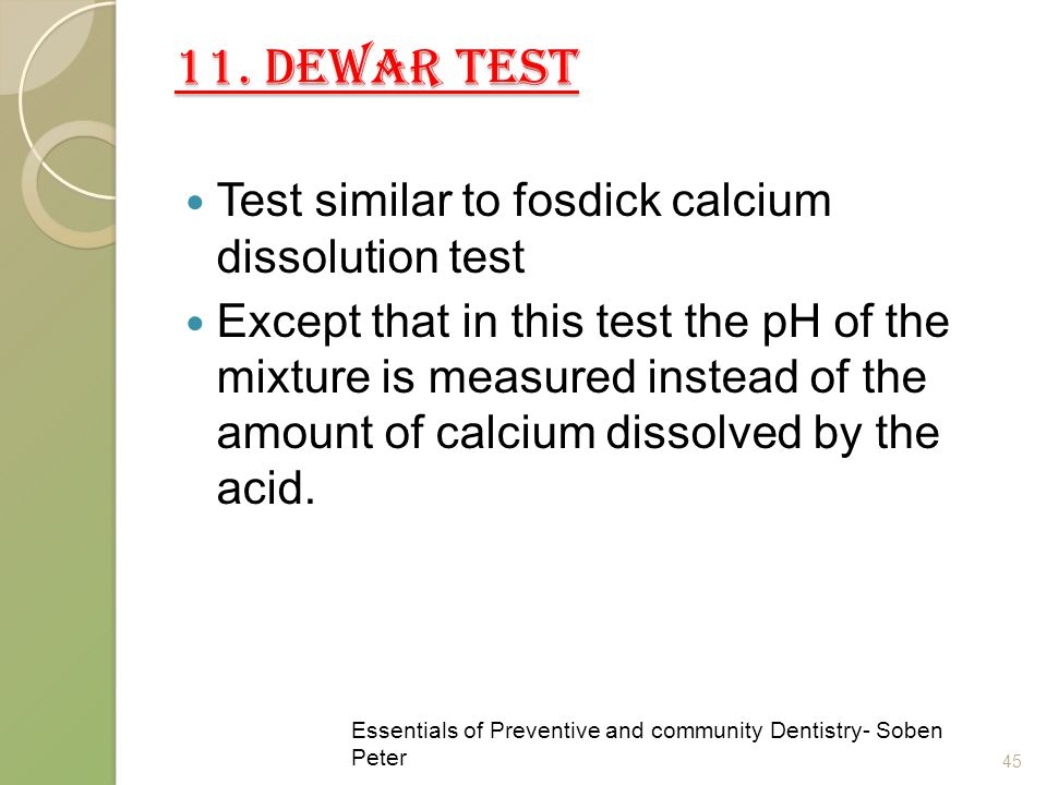 11. DEWAR TEST Test similar to fosdick calcium dissolution test