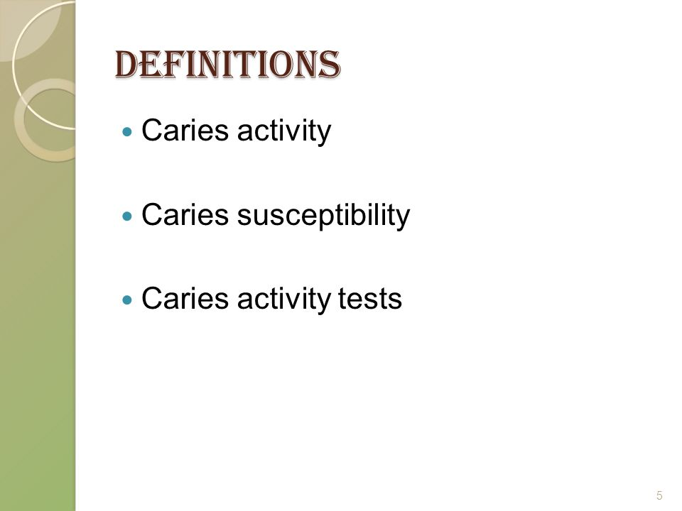 DEFINITIONS Caries activity Caries susceptibility