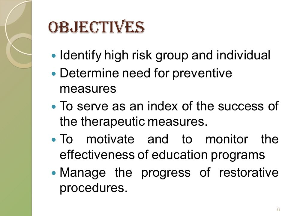Objectives Identify high risk group and individual