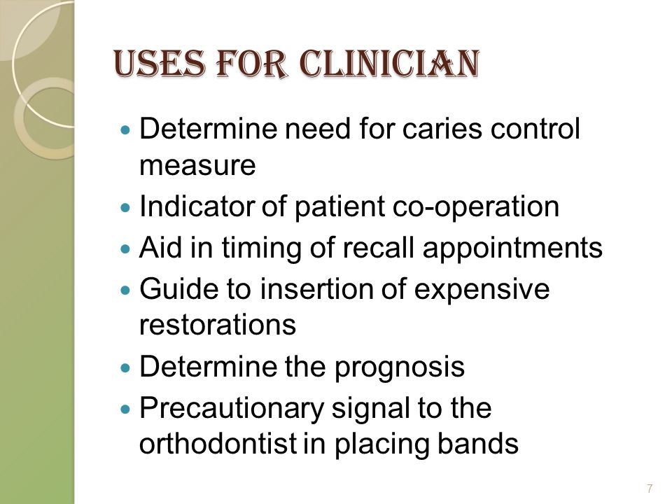Uses for Clinician Determine need for caries control measure
