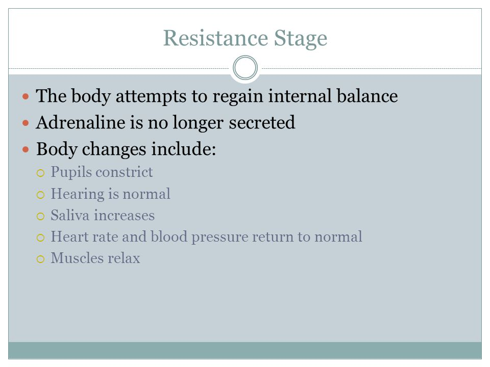 Resistance Stage The body attempts to regain internal balance