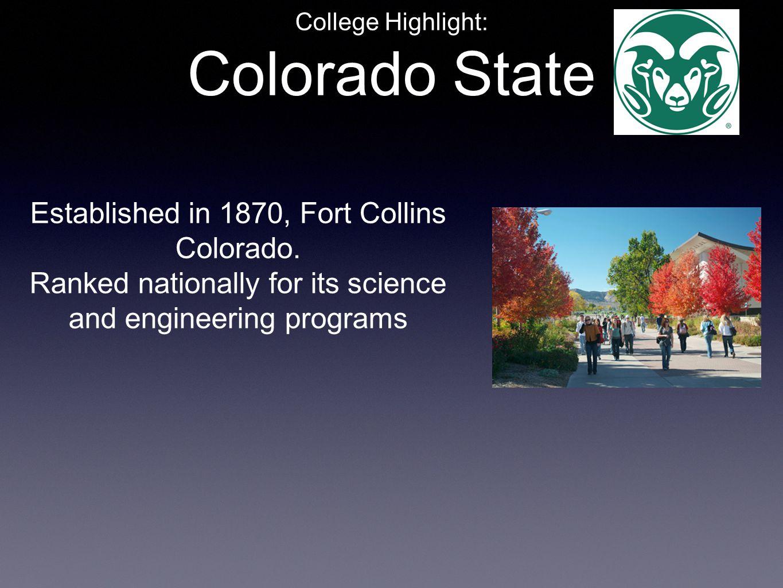 Colorado State Established in 1870, Fort Collins Colorado.