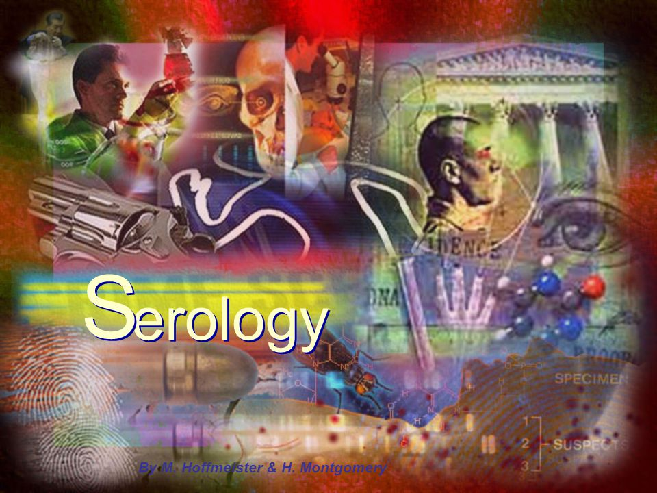 S erology By M. Hoffmeister & H. Montgomery