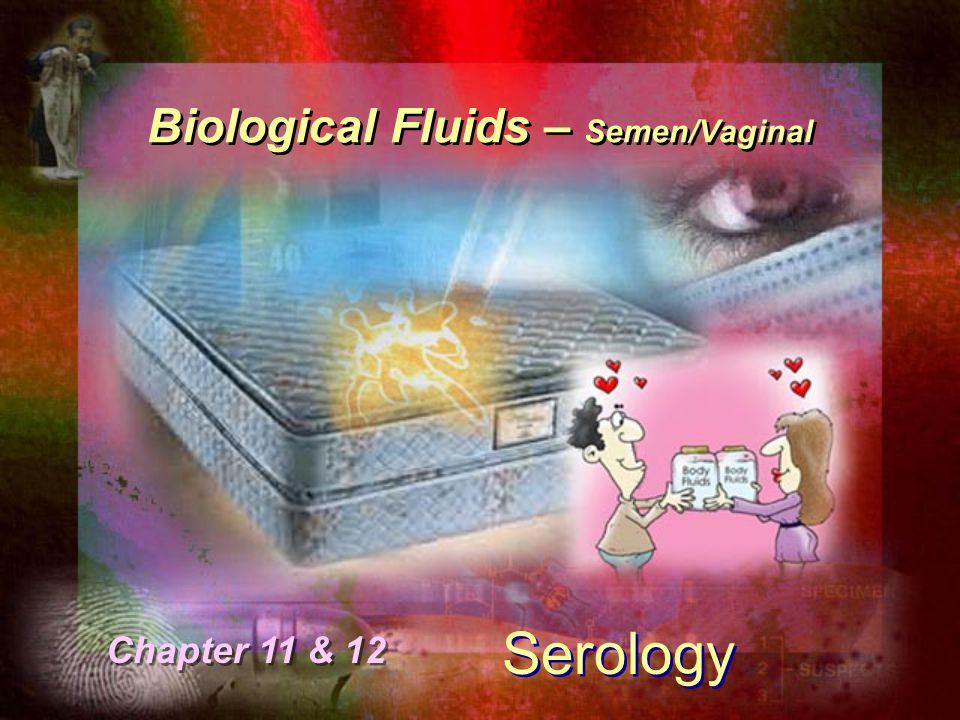 Biological Fluids – Semen/Vaginal