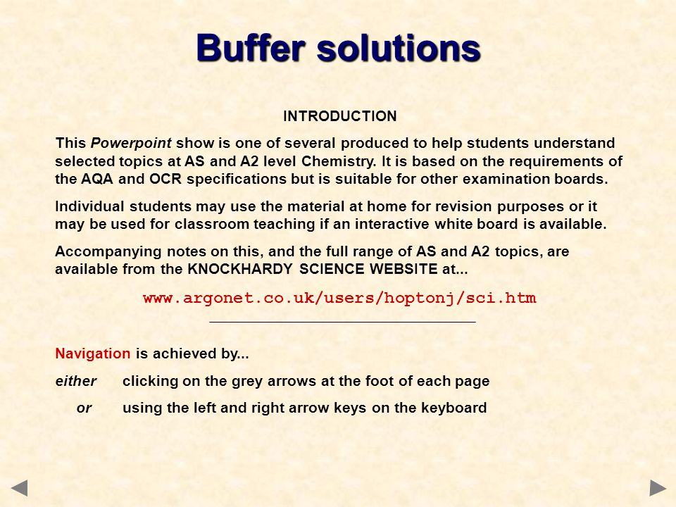 Buffer solutions www.argonet.co.uk/users/hoptonj/sci.htm INTRODUCTION