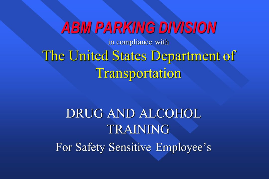 DRUG AND ALCOHOL TRAINING For Safety Sensitive Employee's