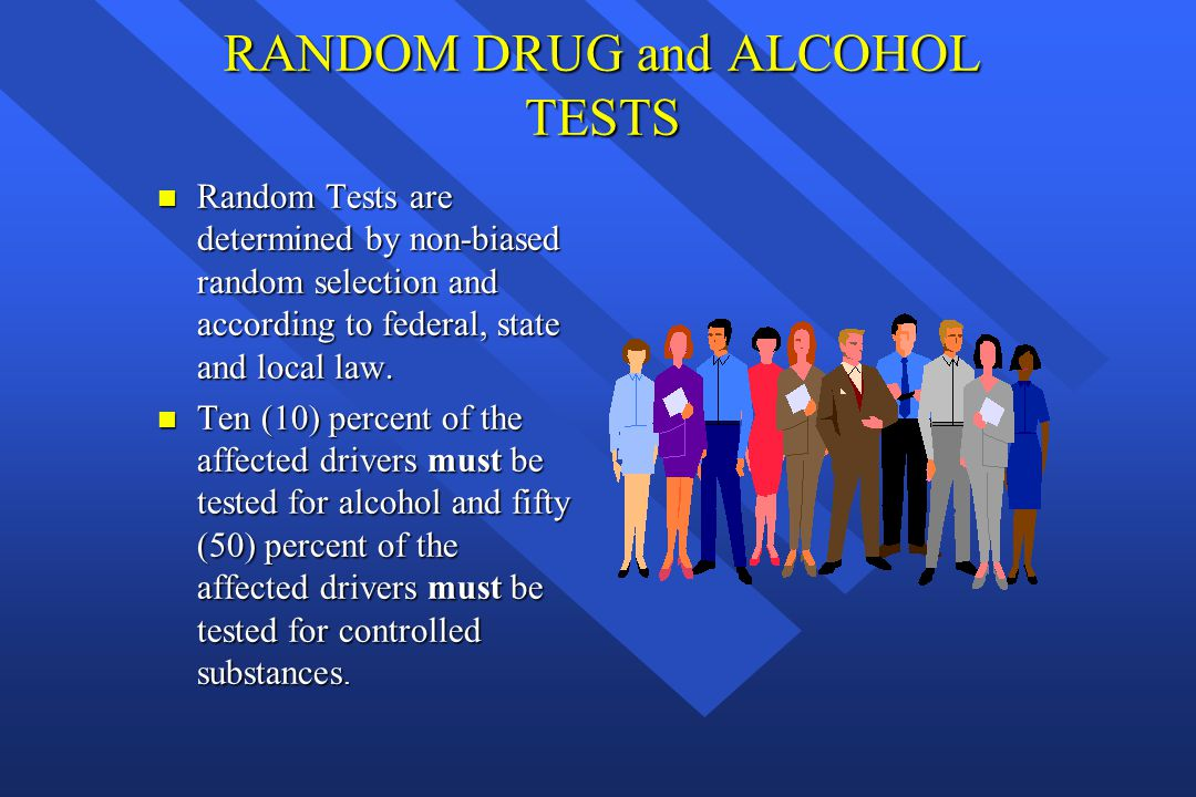 RANDOM DRUG and ALCOHOL TESTS