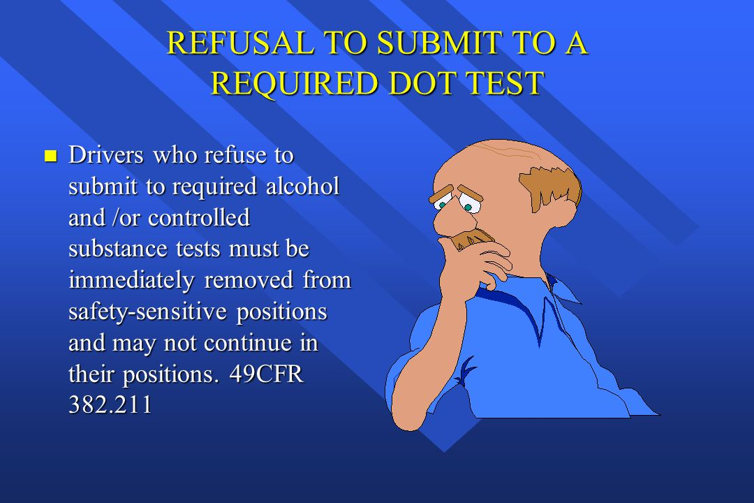 REFUSAL TO SUBMIT TO A REQUIRED DOT TEST