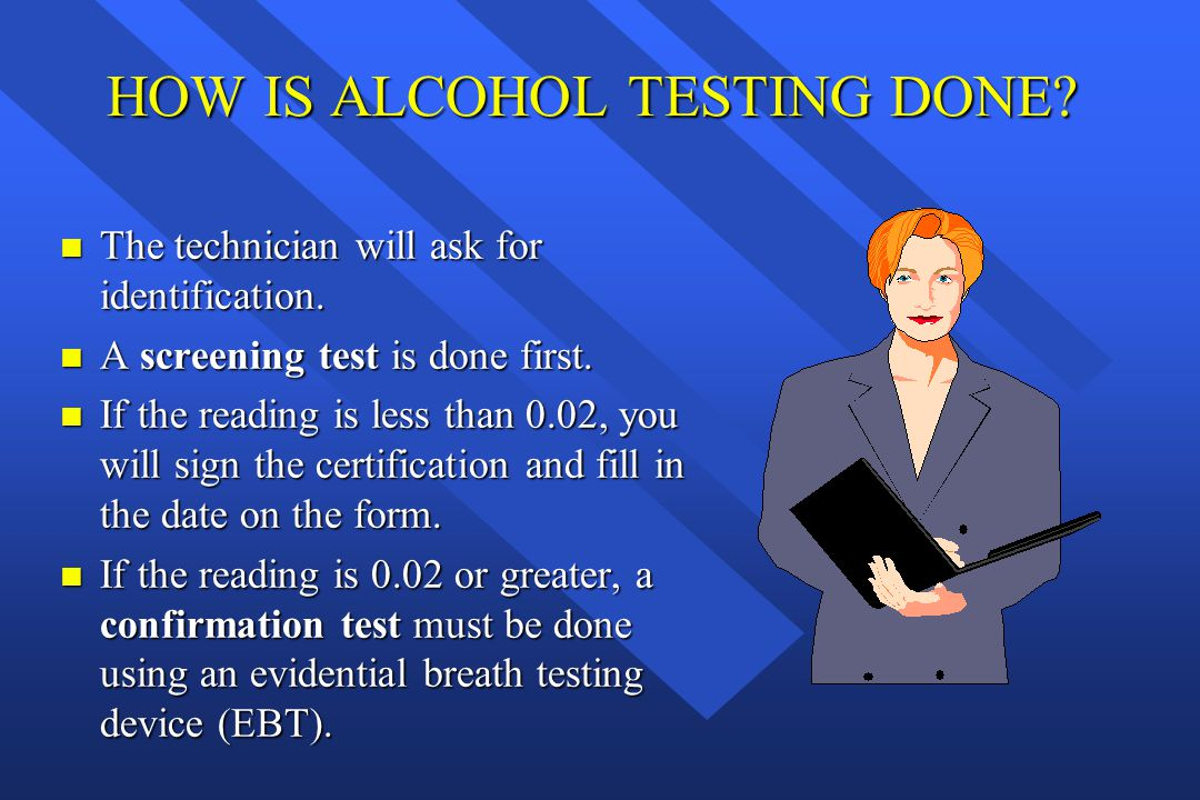 HOW IS ALCOHOL TESTING DONE