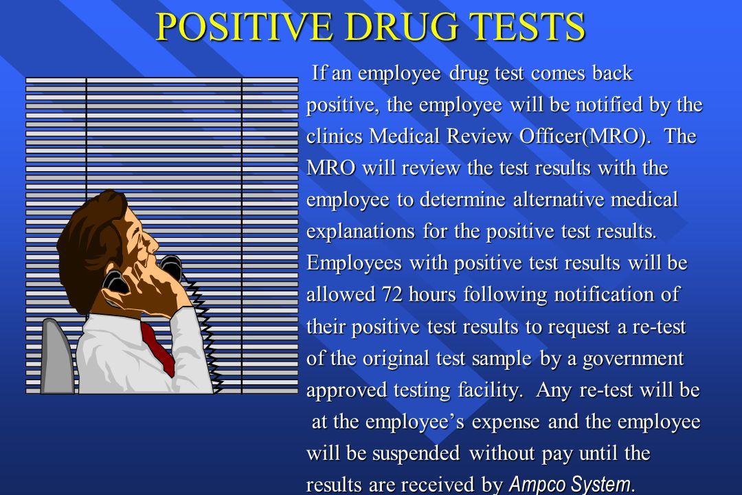 POSITIVE DRUG TESTS If an employee drug test comes back