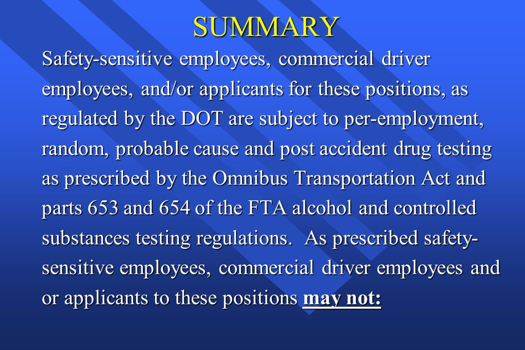 SUMMARY Safety-sensitive employees, commercial driver
