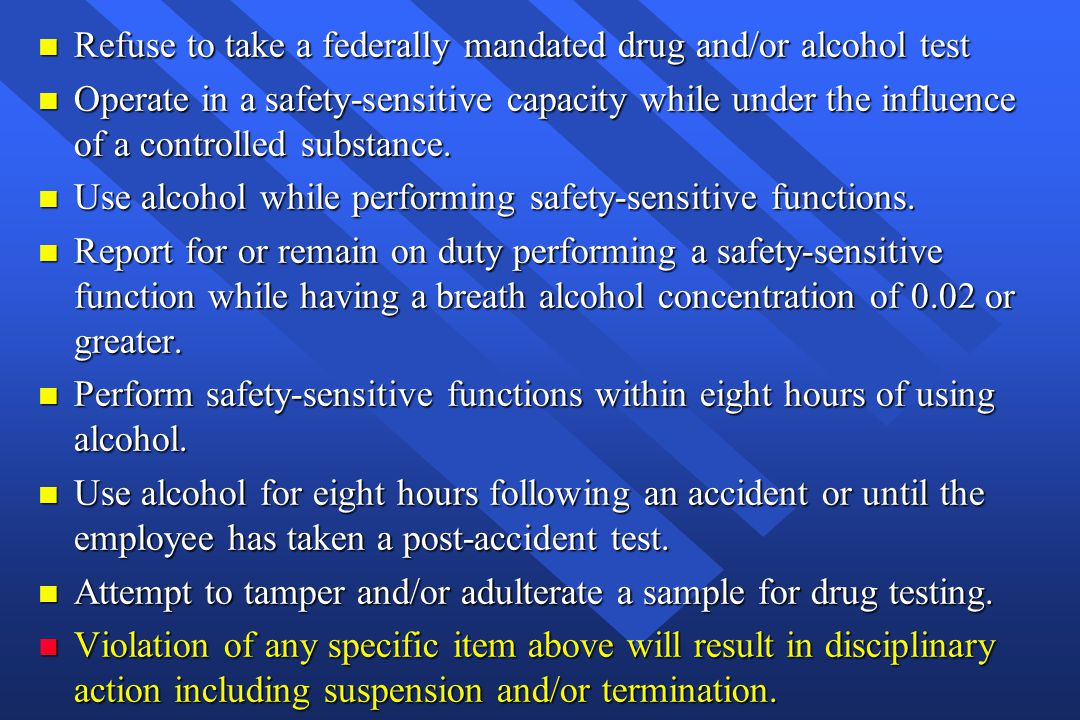 Refuse to take a federally mandated drug and/or alcohol test