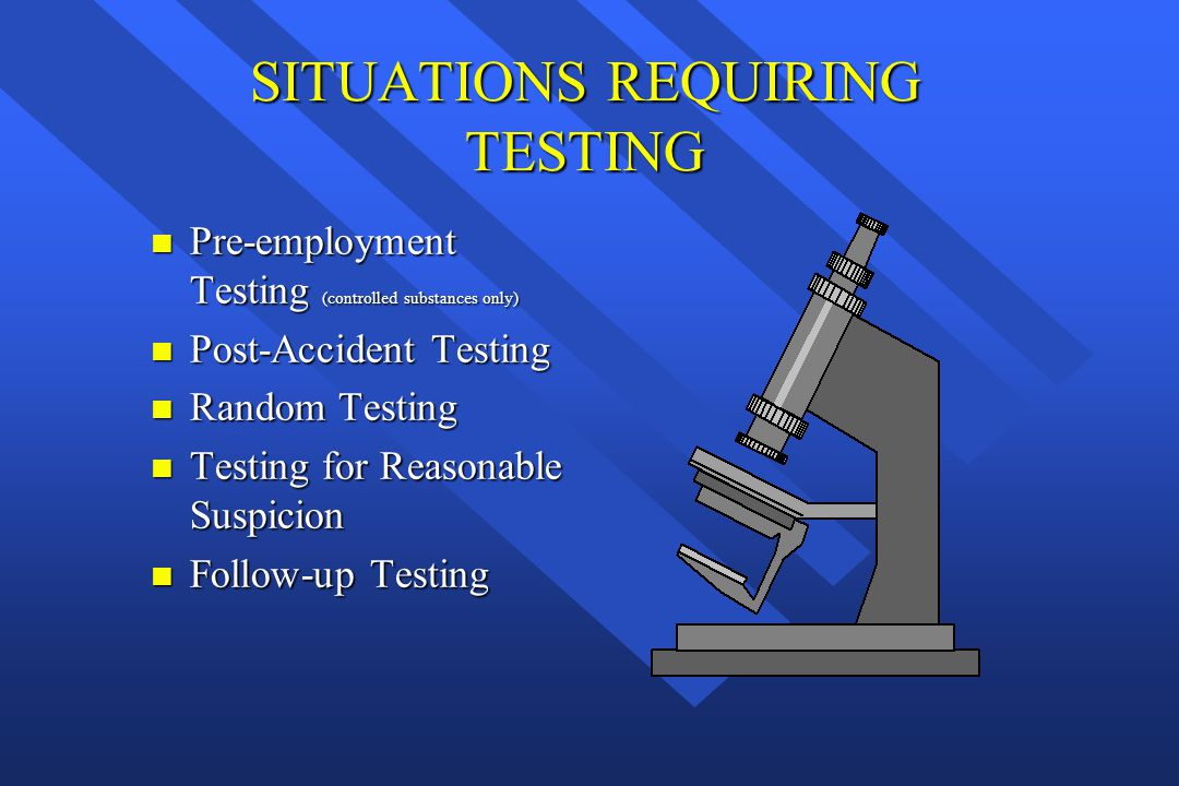 SITUATIONS REQUIRING TESTING