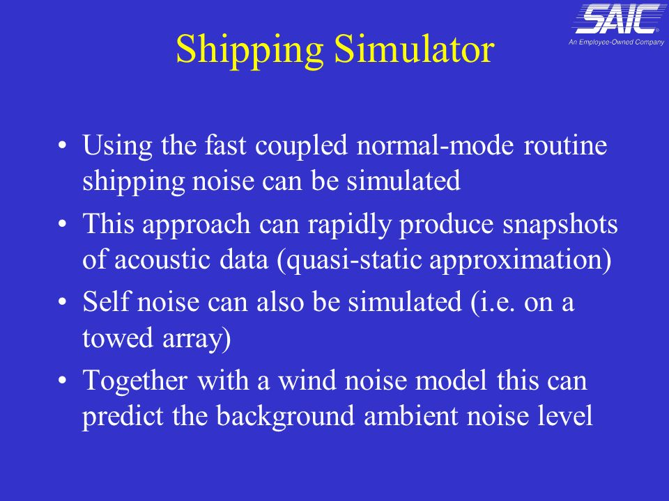 Shipping Simulator Using the fast coupled normal-mode routine shipping noise can be simulated.