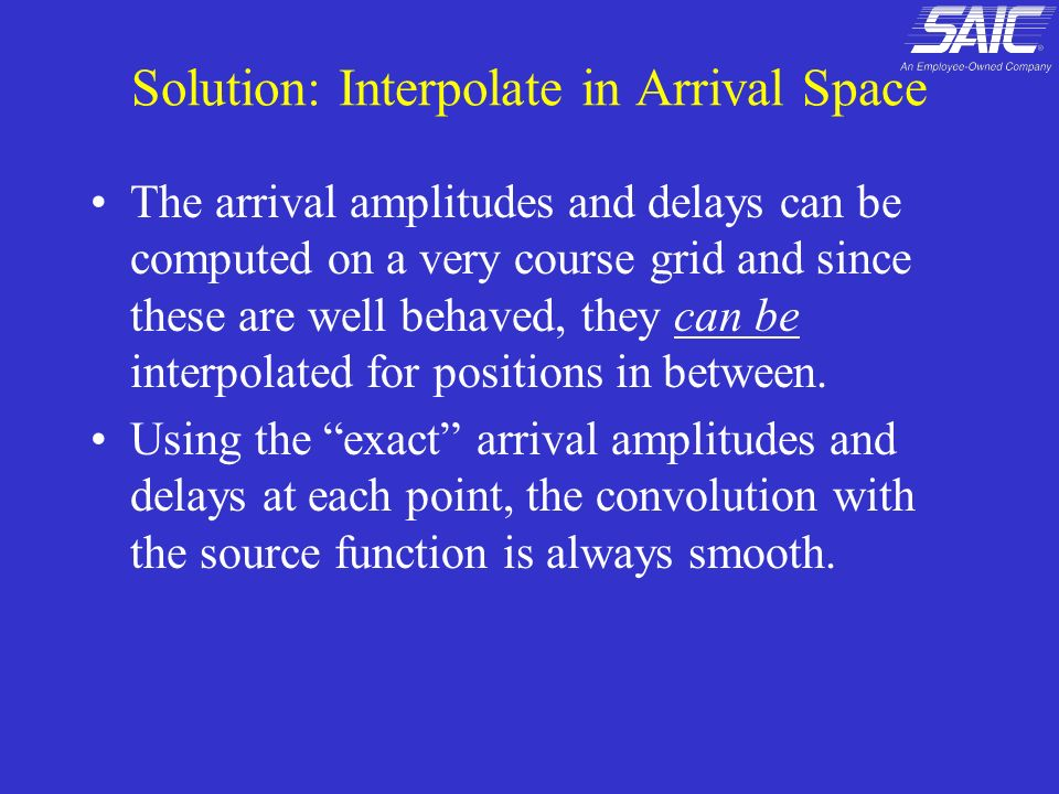 Solution: Interpolate in Arrival Space