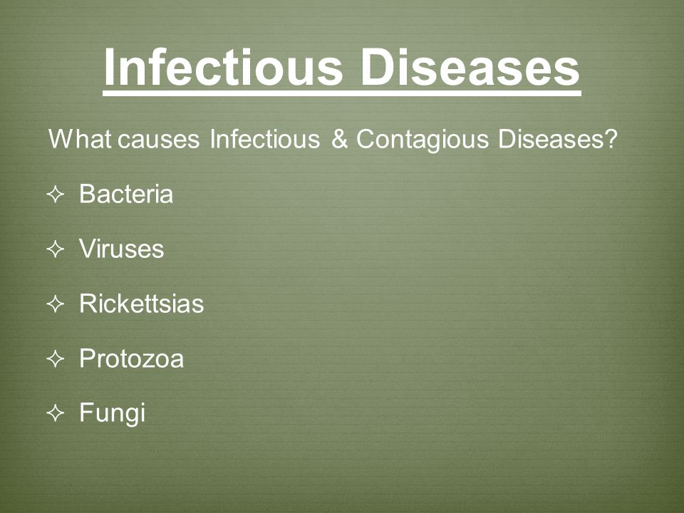 What causes Infectious & Contagious Diseases