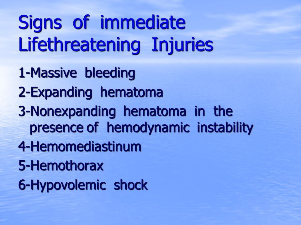 Signs of immediate Lifethreatening Injuries