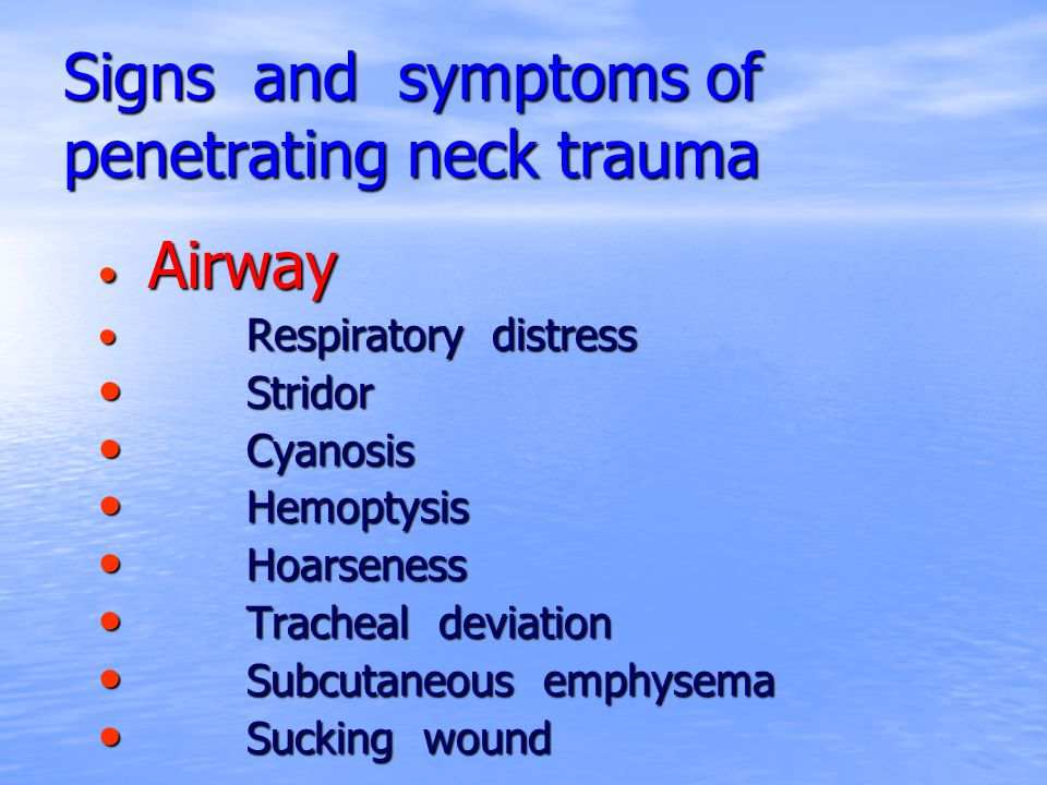 Signs and symptoms of penetrating neck trauma