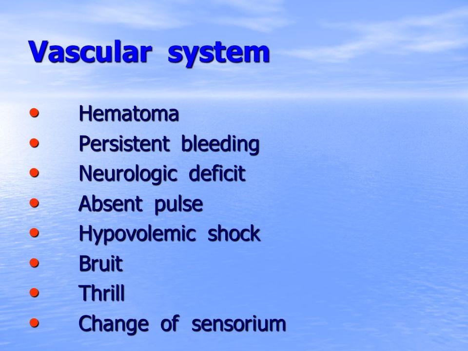 Vascular system Hematoma Persistent bleeding Neurologic deficit
