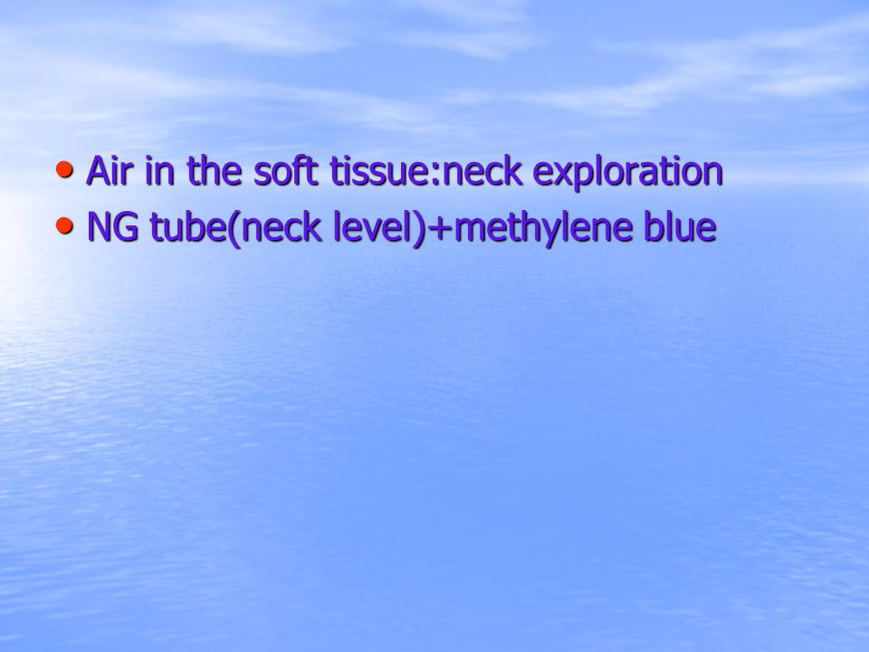 Air in the soft tissue:neck exploration