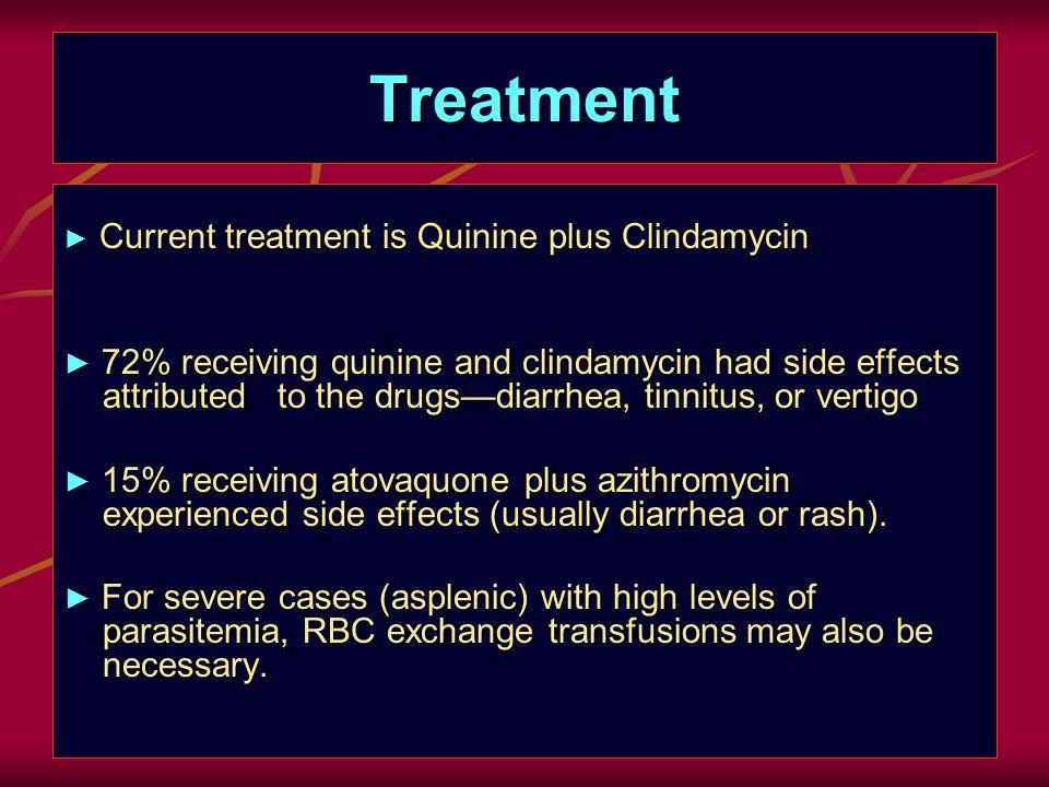 Treatment ► Current treatment is Quinine plus Clindamycin.
