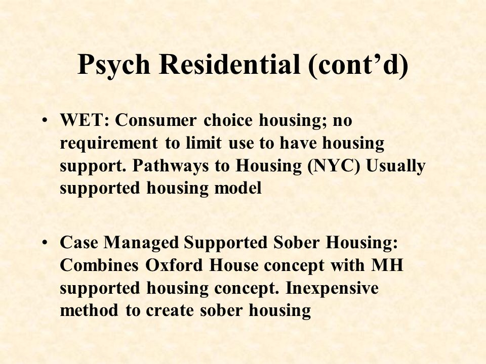 Psych Residential (cont'd)