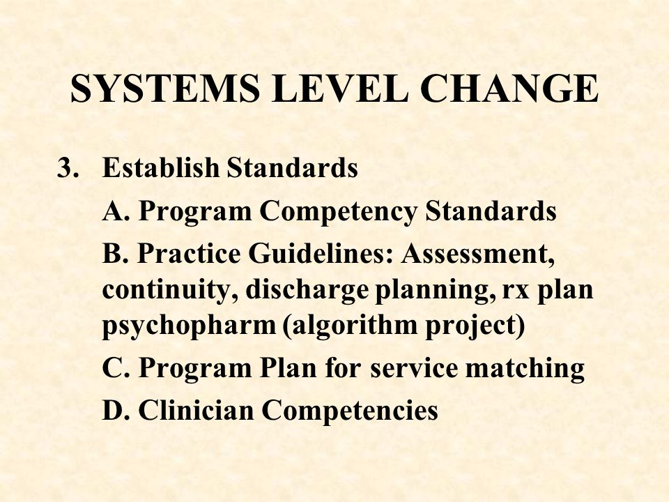 SYSTEMS LEVEL CHANGE Establish Standards