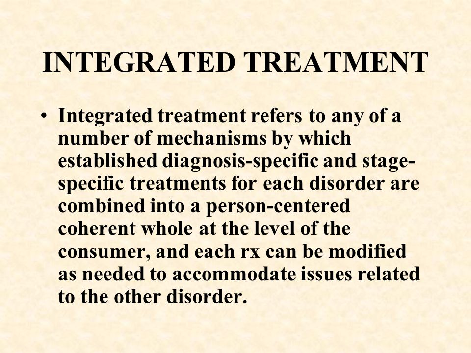 INTEGRATED TREATMENT