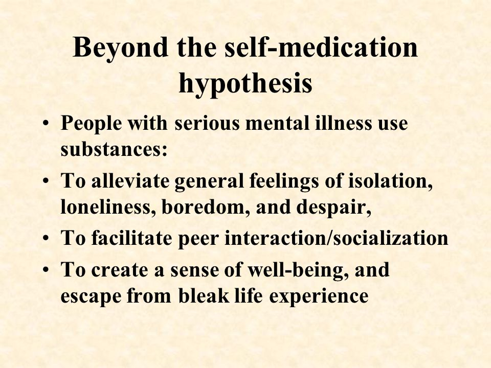 Beyond the self-medication hypothesis